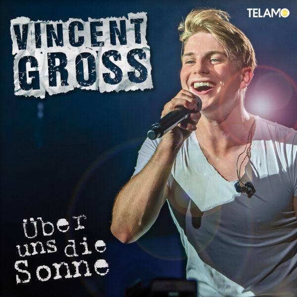 Vincent Gross - Single Über uns die Sonne, VÖ: 31.01.2020