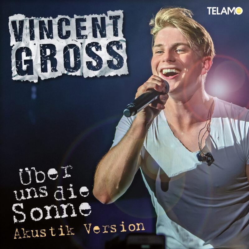 Vincent Gross - Single Über uns die Sonne - Akustik Version